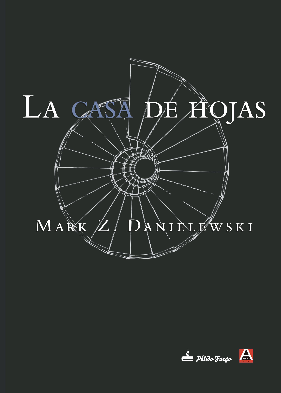 La casa de hojas – Mark Z. Danielewski   Pálido Fuego